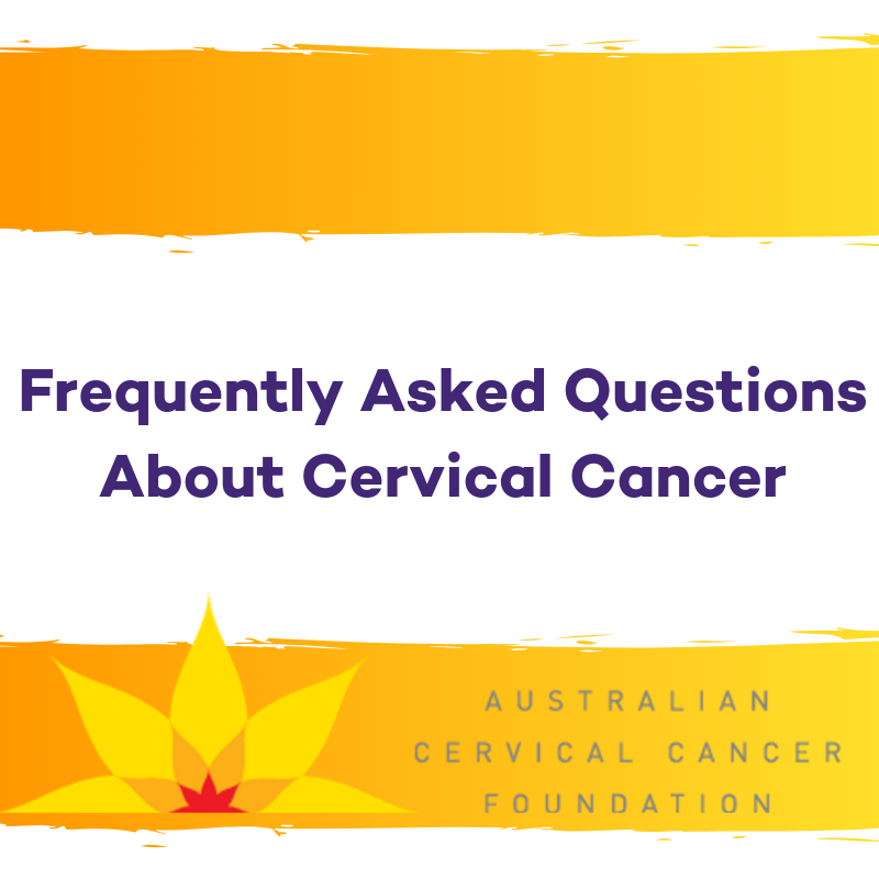 Frequently Asked Questions About Cervical Cancer