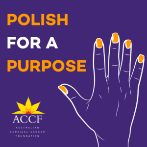 POLISH FOR A PURPOSE__Australia Cervical Cancer Foundation(ACCF) National cervical Awareness Week