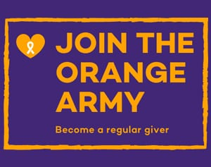 Join the Orange Army. Become a regular giver.
